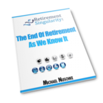 The End of Retirement as We Know It – Executive Summary